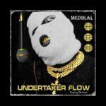 Medikal -Undertaker Flow