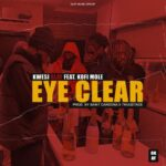 Kwesi Slay ft Kofi Mole - Eye clear