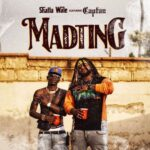 Shatta Wale ft Captan - Madting + Official Video