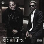Shatta Wale ft Disastrous - Rich life (Official Video)