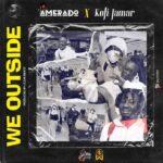 Amerado - We Outside (Full Track) ft Kofi Jamar