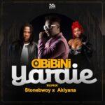 Obibini - Yardie Remix Ft Stonebwoy X Akiyana