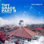 Kofi Kinaata - Thy Grace 2 (Prod. By Kindee)
