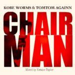 Kobe Worms – Chairman Ft TomTom Againn