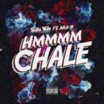 Shatta Wale – Hmmm Chale Ft Ara-B