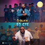 D-Black - B3 Gye (Prod. By Shaker)