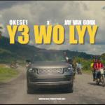 Okese1 - Ye Wo Lyy Ft Jay Van (Official Video)