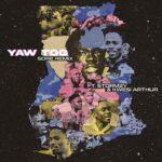 Yaw Tog – Sore Remix Ft Kwesi Arthur X Stormzy (Time EP)