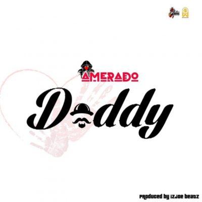 Amerado – Daddy Prod By IzJoe Beatz