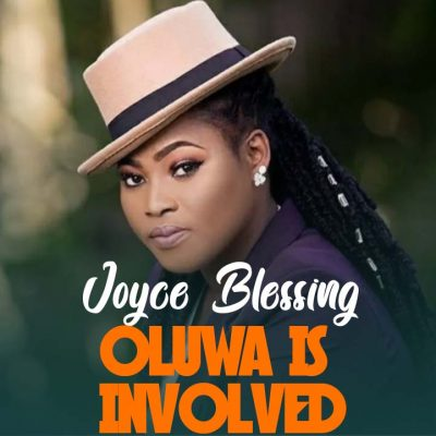 Download MP3 Joyce Blessing – Oluwa Is Involved OneClickGhana com