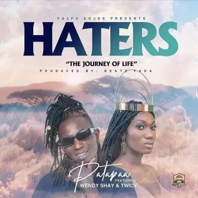 Patapaa E28093 Haters Ft Wendy Shay x Twicy