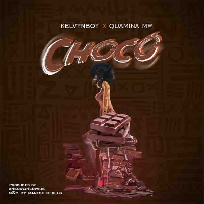 kelvyn boy choco ft quamina mp