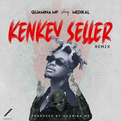 quamina mp kenkey seller remix ft medikal